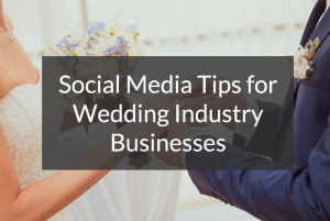 Social Media Tips - Wedding Industry